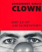 Clown – Die Lust Am Scheitern